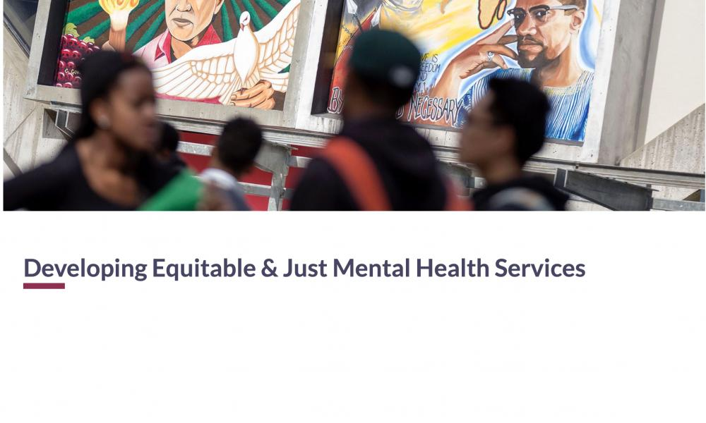 """Image of Cesar Chavez and Malcolm X murals with students in foreground. Title underneath says """"Developing Equitable & Just Mental Health Services"""""""